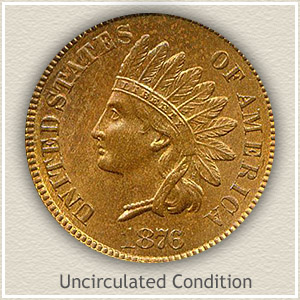1876 Indian Head Penny Uncirculated Condition
