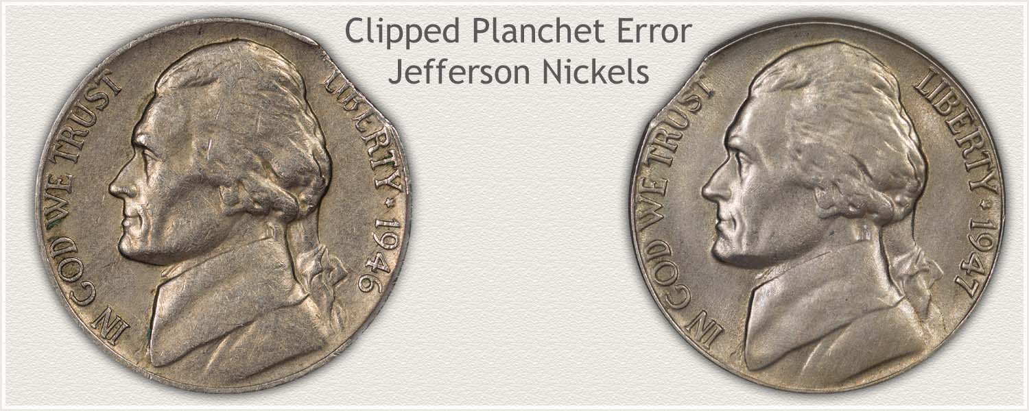 Examples of Clipped Planchet Error Jefferson Nickels