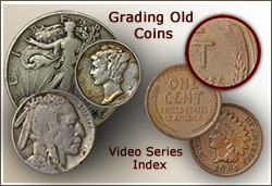 Visit...  Grading Old Coins || Video Index
