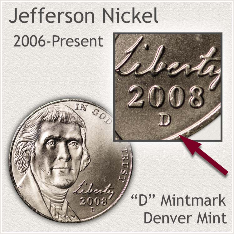 Jefferson Nickel Denver Mintmark Location 2006 to Present Era