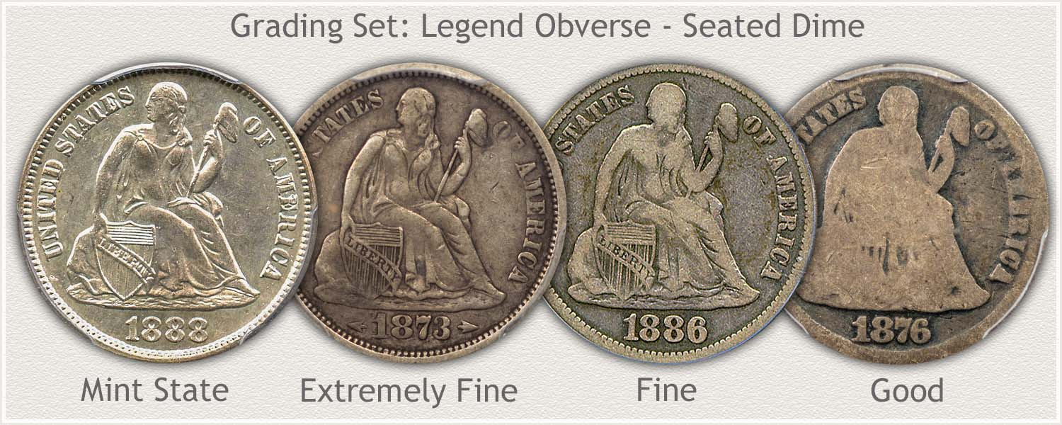 Legend Obverse Seated Dimes in Grades: Mint State, Extremely Fine, Fine, and Good