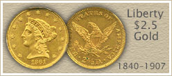 Go to...  Liberty $2.5 Dollar Gold Coin Values