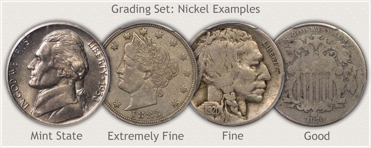 Nickels in Different Grades: Mint State, Extremely Fine, Fine, and Good Condition