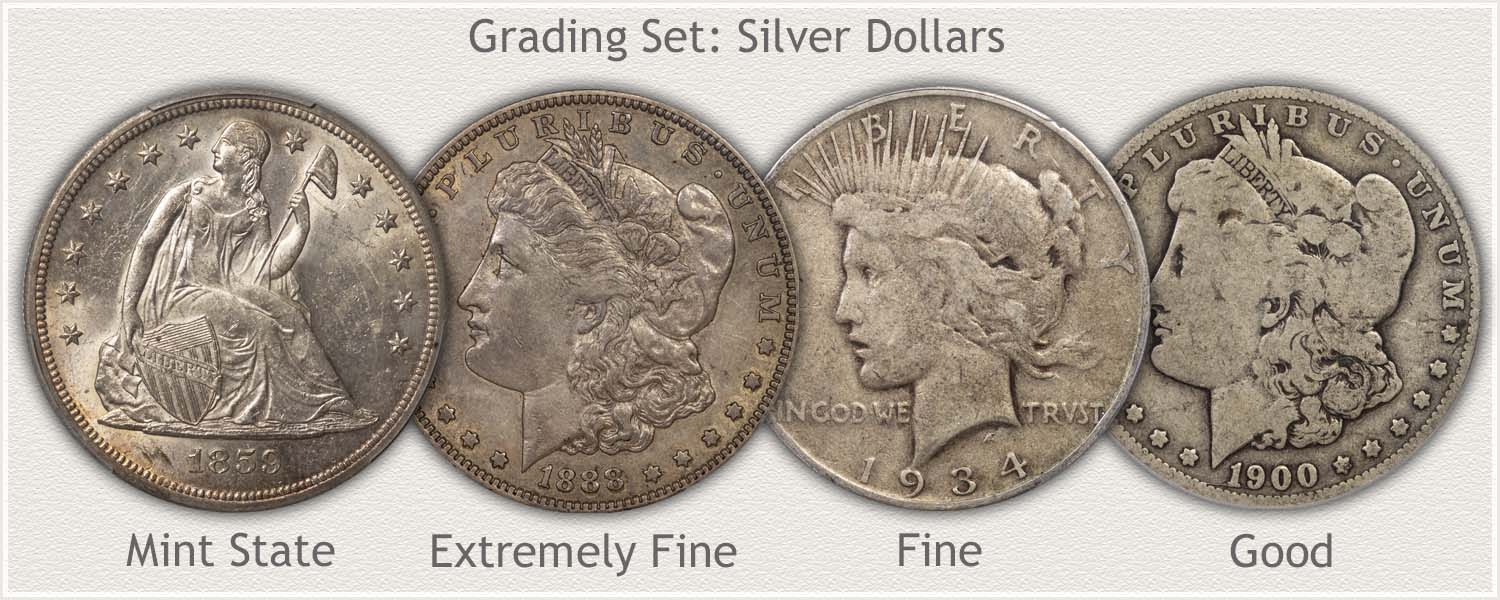 Silver Dollars in Grades: Mint State, Extremely Fine, Fine, and Good Grades