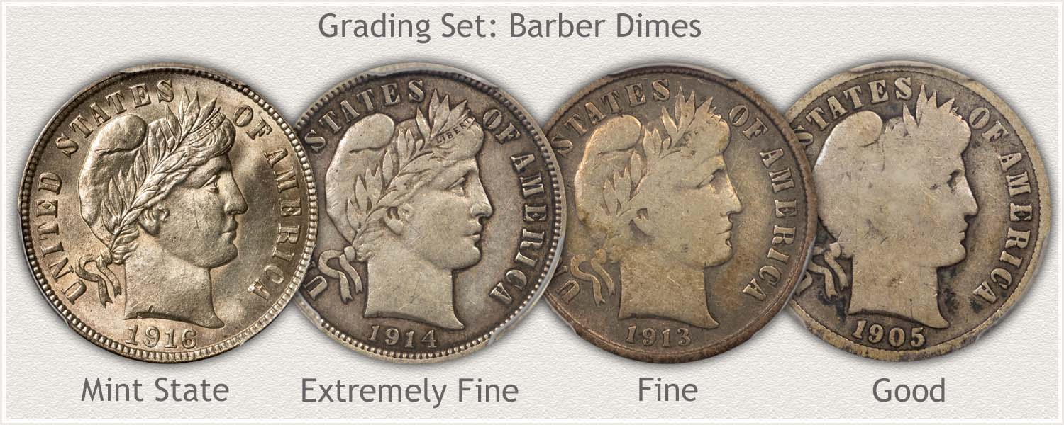Barber Dimes in Grades: Mint State, Extremely Fine, Fine, and Good