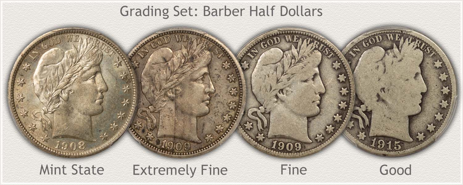 Grading Set Barber Half Dollars Mint State, Extremely Fine, Fine, and Good Grades