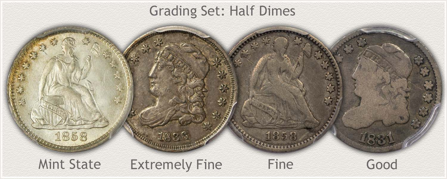 Half Dimes in Grades: Mint State, Extremely Fine, Fine, and Good