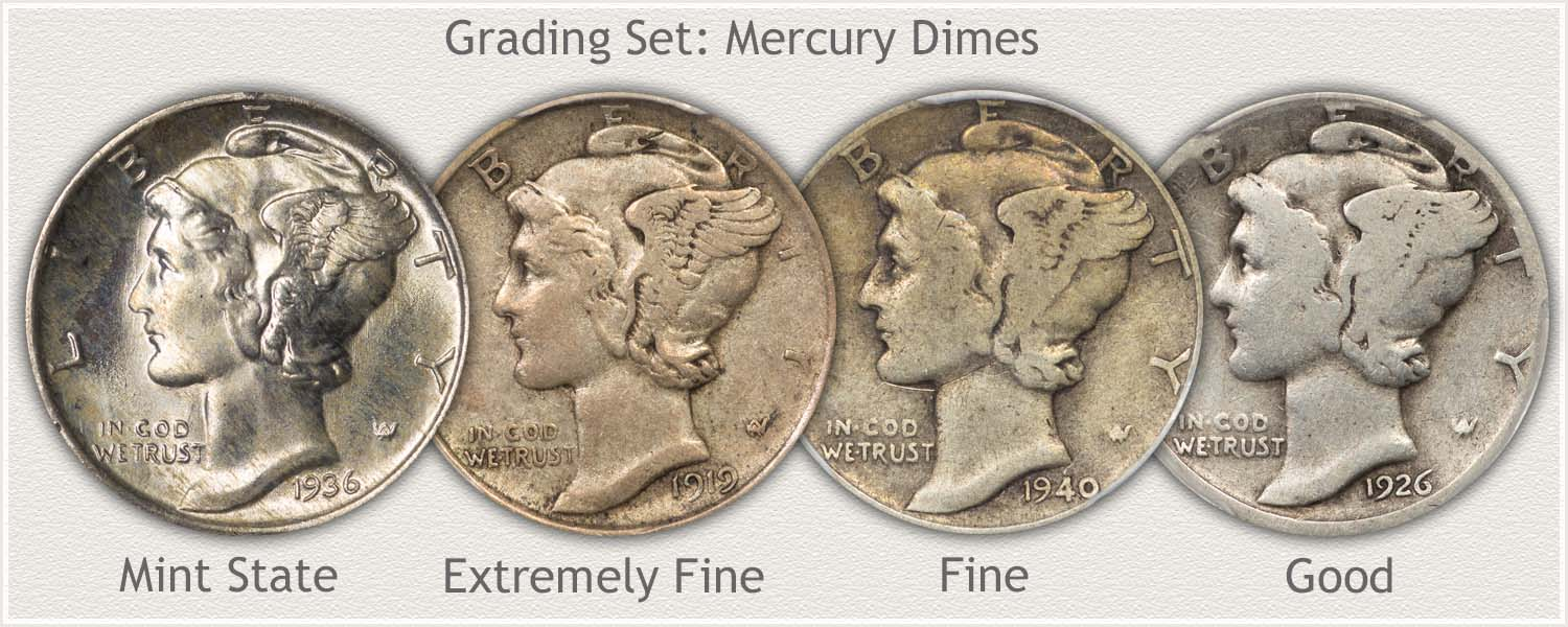Mercury Dime Examples of Grades: Mint State, Extremely Fine, Fine, and Good