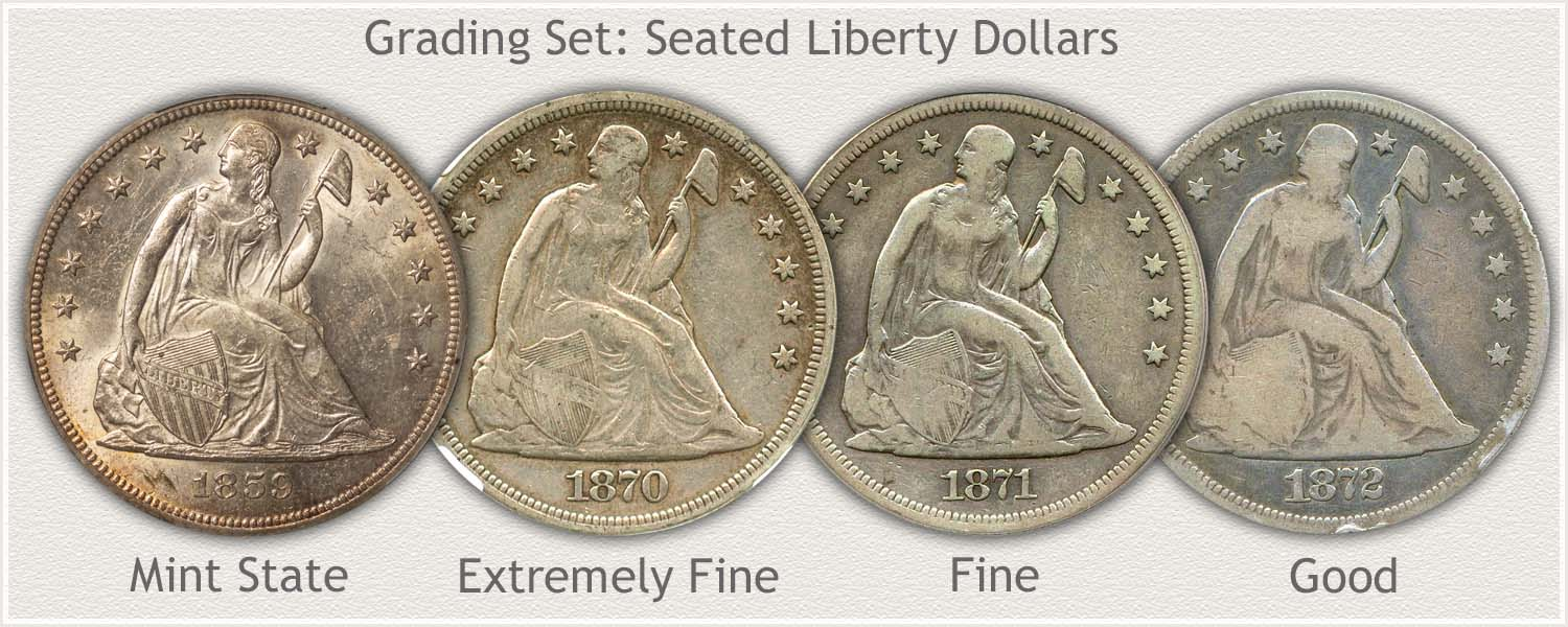 Grade Set Seated Liberty Dollars Mint State, Extremely Fine, Fine, and Good Grades