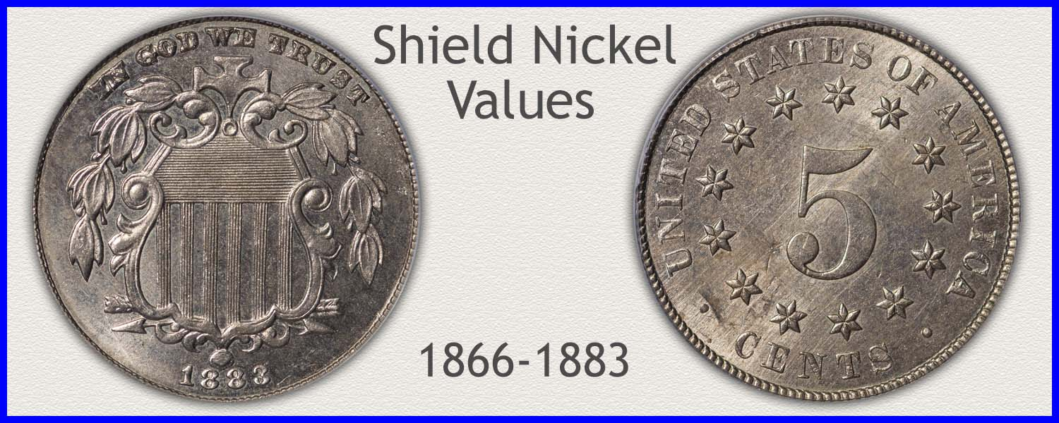 Go to...  Shield Nickel Coin Values