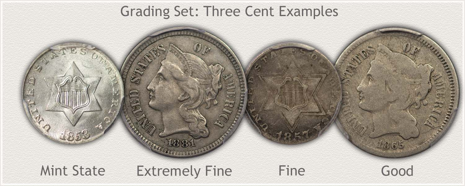 Examples of Three Cents in Grades: Mint State, Extremely Fine, Fine, and Good Condition